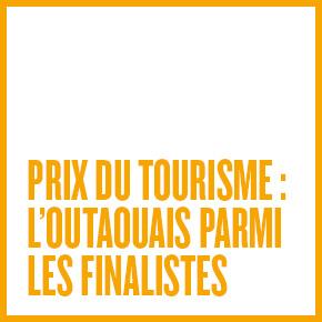 PRIX DU TOURISME : L'OUTAOUAIS PARMI LES FINALISTES