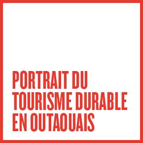 PORTRAIT DU TOURISME DURABLE EN OUTAOUAIS