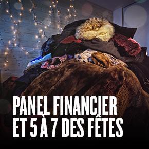PANEL FINANCIER ET 5 À 7 DES FÊTES