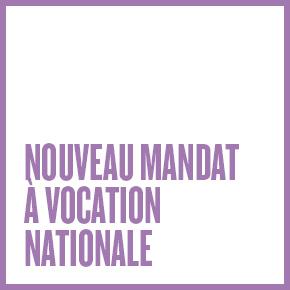 Nouveau mandat à vocation nationale