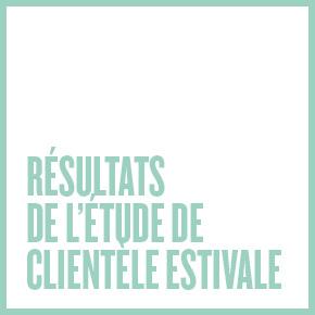 Résultats de l'étude de clientèle estivale