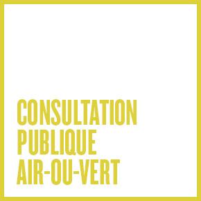 CONSULTATION PUBLIQUE AIR-OU-VERT