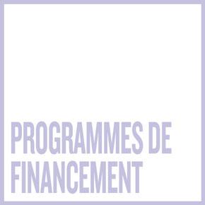 PROGRAMMES DE FINANCEMENT
