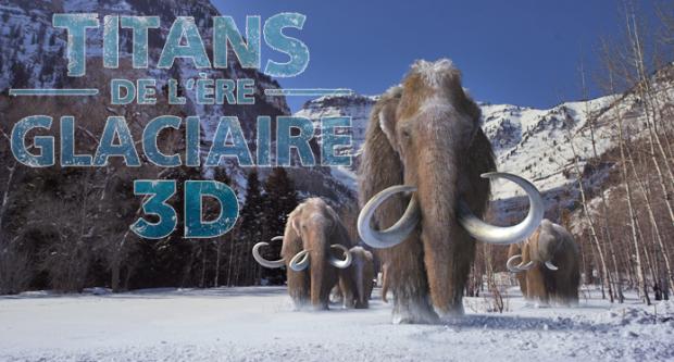 Titans de l'ère glaciaire 3D - Musée canadien de la nature