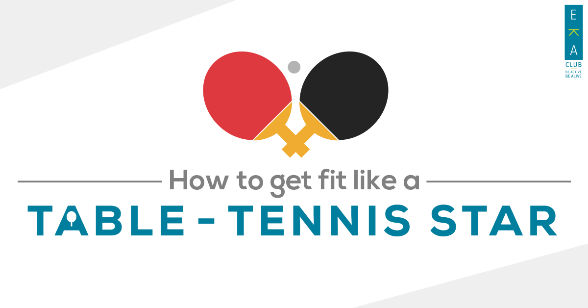 How to get fit like a Table – Tennis star