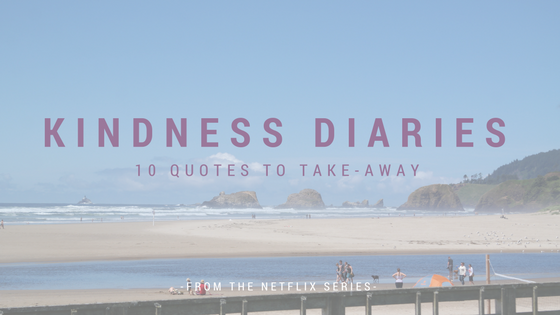 The Kindness Diaries – Top 10 Quotes to Take Away