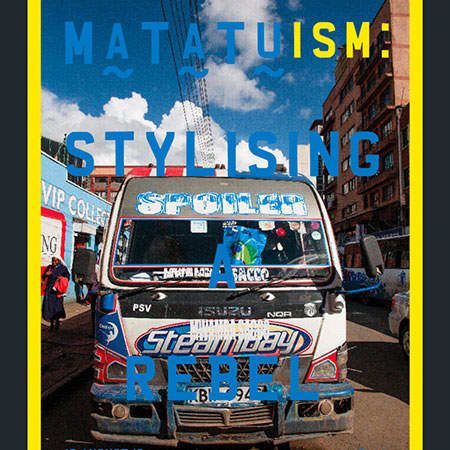 Odira Morewabone   Matatuism: Stylising A Rebel