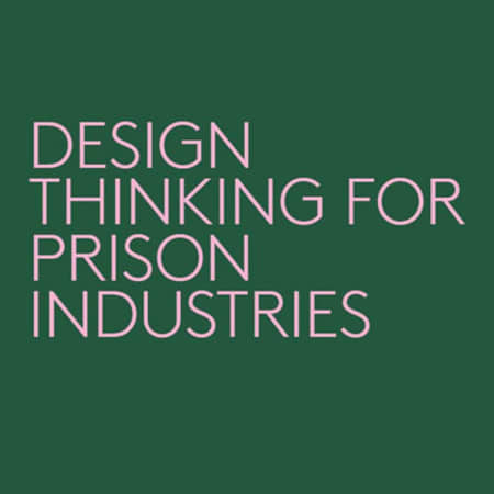 Design Thinking for Prison Industries in pink text on green background