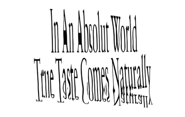 In An Absolut World True Taste Comes Naturally text.