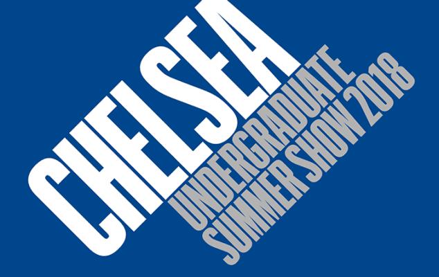 Chelsea Undergraduate Show.