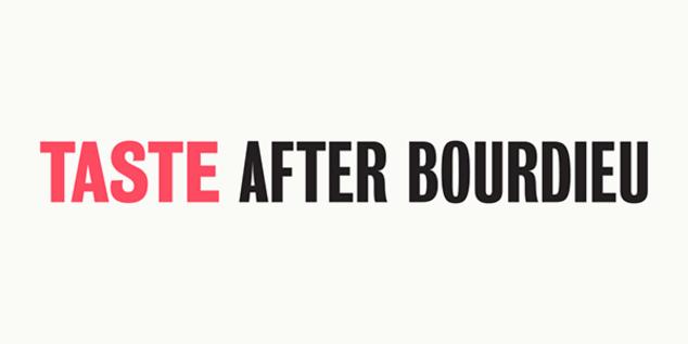 Taste After Bourdieu