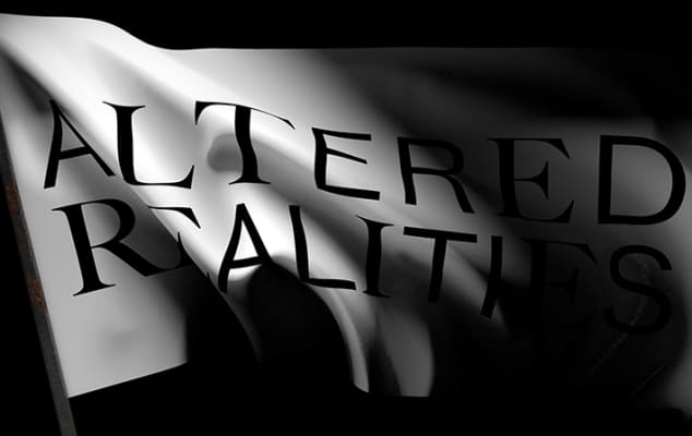 Monochrome flag which has the words 'Altered Realities' written across it.