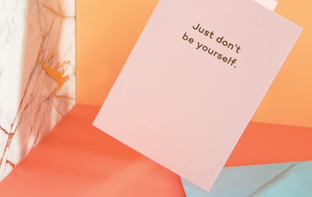 'Just don't be yourself' greetings card
