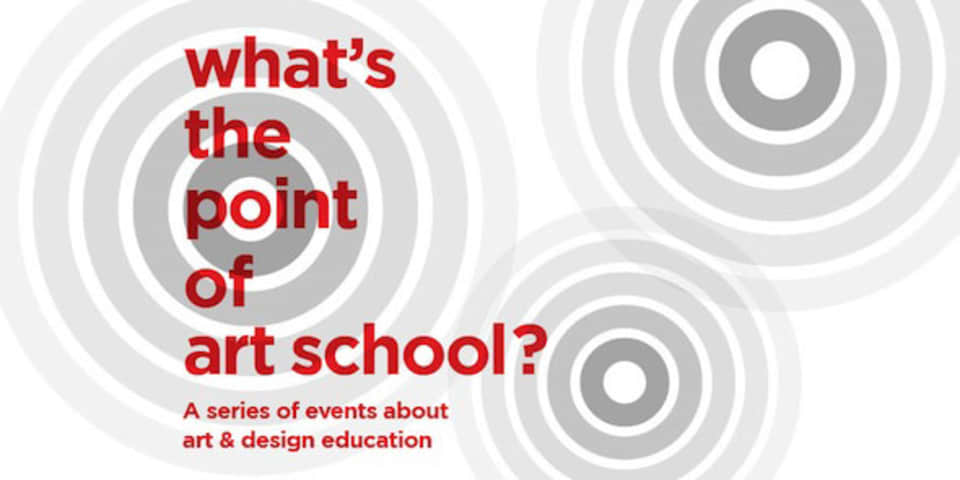'What's The Point Of Art School?' logo, CSM, 2013.