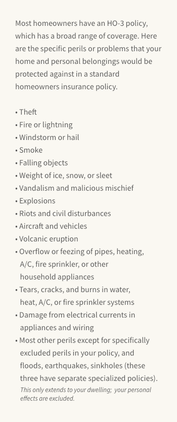 This lists the typical HO-3 policy's perils coverage, ranging from fire and lightning to pipes freezing