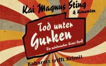 Kai Magnus Sting - Tod unter Gurken im Senftöpfchen Theater