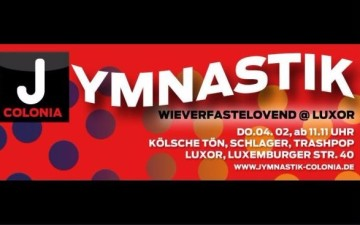 "Workout-Karneval-Specials ""Jymnastik Colonia - Wieverfastelovend @ Luxor"""