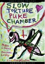 Slow Torture Puke Chamber(原題)