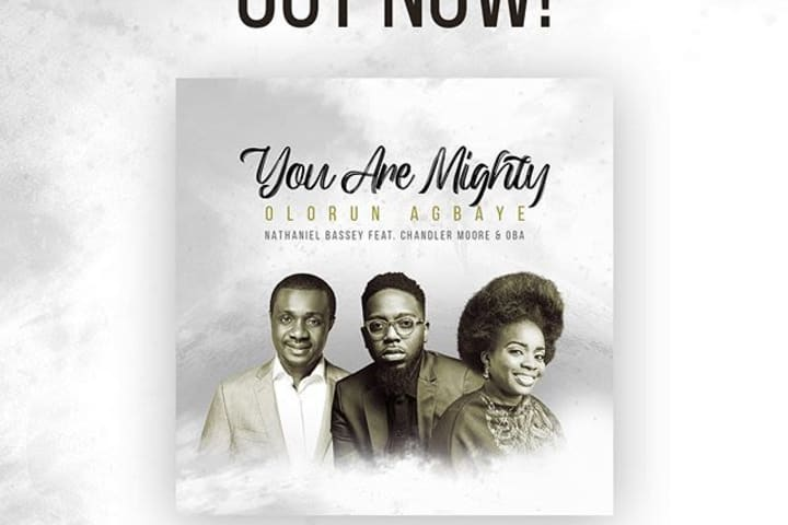 Nathaniel Bassey features Chandler Moore, Oba on 'You Are Mighty'