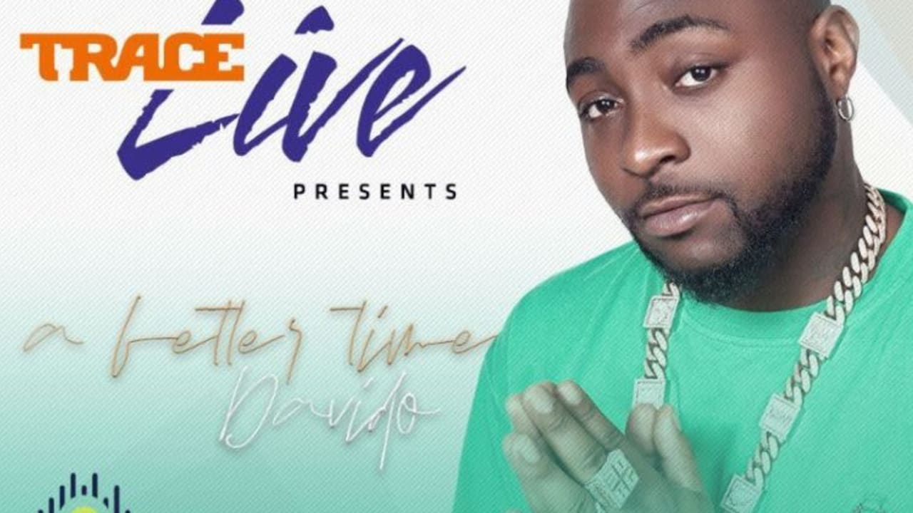 "Trace Live presents ""A Better Time"" with Davido"