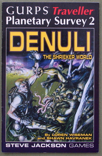 Denuli, the Shrieker World (GURPS Traveller Planetary Survey 2), Loren Wiseman & Shawn Havranek