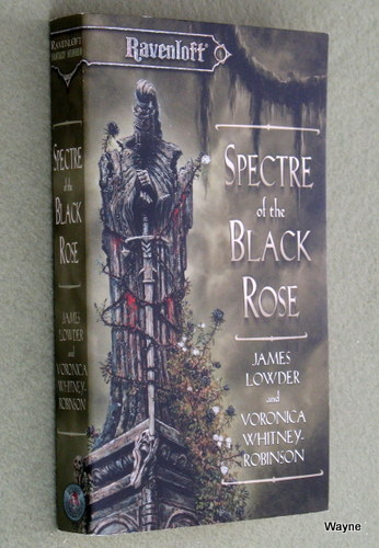 Spectre of the Black Rose (Ravenloft: Terror of Lord Soth, Vol. 2), James Lowder & Voronica Whitney-Robinson