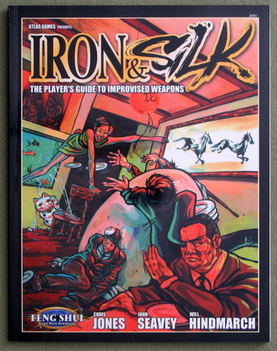 Iron & Silk: The Player's Guide to Improvised Weapons (Feng Shui)