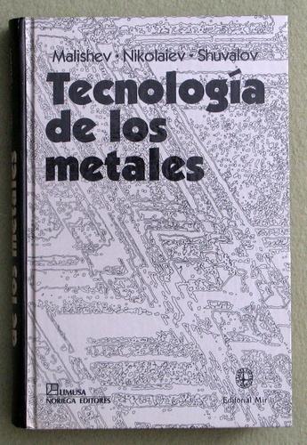 Technologia de los metales, A. Malishev & G. Nikolaiev & Y. Shuvalov