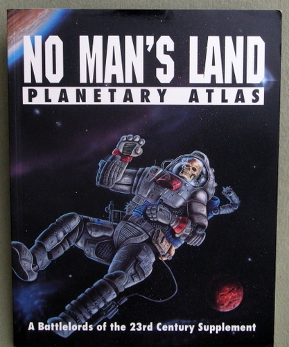 No Man's Land: Planetary Atlas (Battlelords of the Twenty-Third Century)