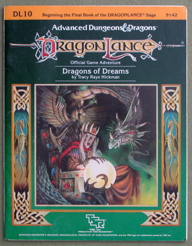 Dragons of Dreams (Advanced Dungeons & Dragons: Dragonlance Module DL10), Tracy Raye Hickman