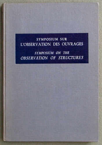 Symposium On The Observation Of Structures, Vol. 1 (Symposium Sur L'Observation Des Ouvrages)