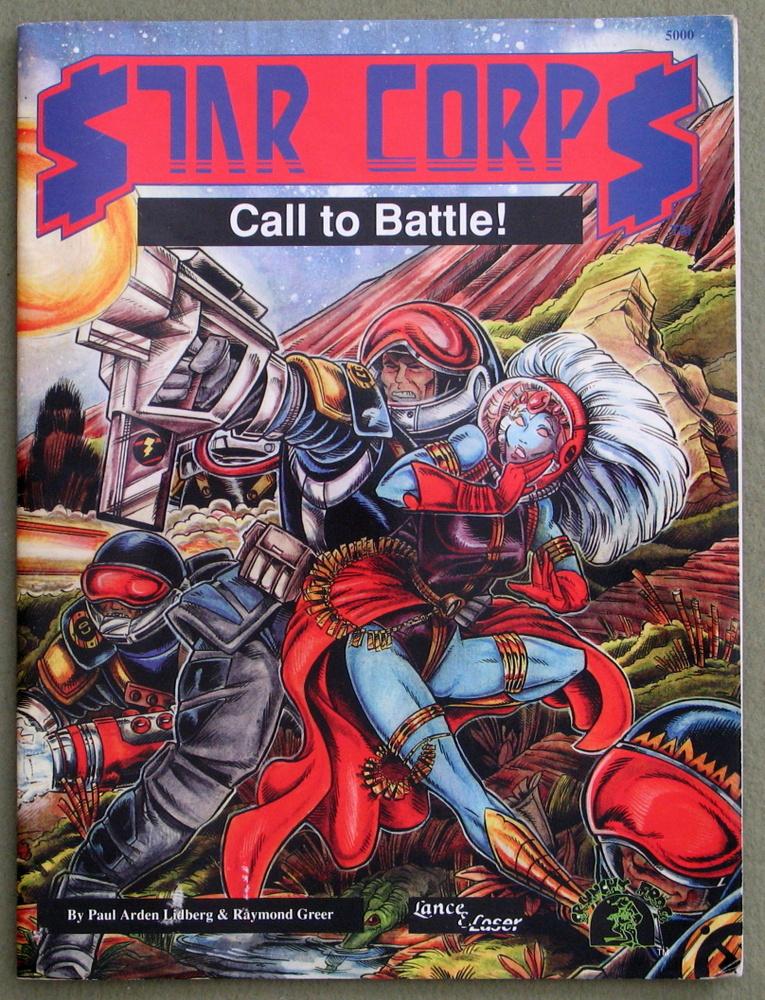 Star Corps: Call to Battle!, Paul Arden Lidberg & Raymond Greer