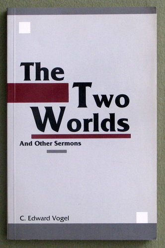 The Two Worlds and Other Sermons