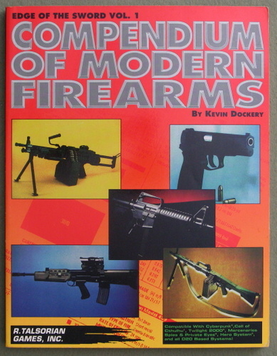 Compendium of Modern Firearms (Edge of the Sword Vol. 1), Kevin Dockery