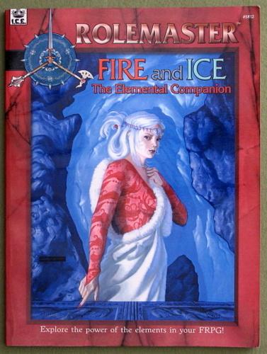 Fire & Ice: The Elemental Companion (Rolemaster), Robert J. Defendi