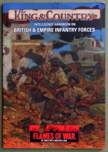 For King and Country: Intelligence Handbook on British and Empire Infantry Forces (Flames of War: The World War II Miniatures Game)