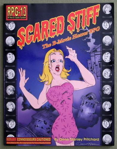 Scared Stiff: The B-Movie Horror RPG (RPG-13 B-Movie Game System)