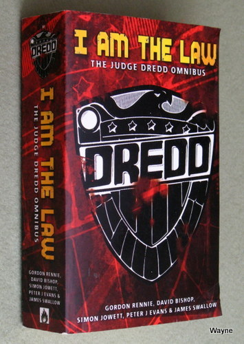 I am the Law: The Judge Dredd Omnibus, Gordon Rennie & David Bishop & Simon Jowett & Peter Evans & James Swallow