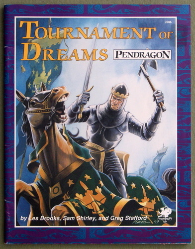 Tournament of Dreams: Challenges for Sword and Virtue (Pendragon), Les Brooks & Sam Shirley & Greg Stafford