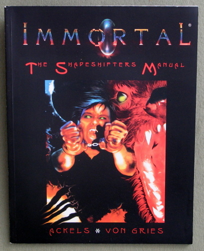 Immortal : The Shapeshifters Manual, Ran Ackels & Brianna Von Gries