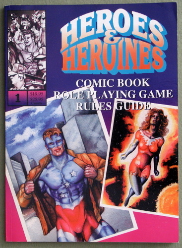Heroes & Heroines Comic Book Role Playing Game Rules Guide, James E. Freel III