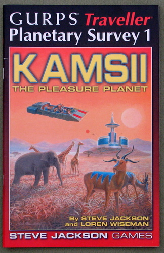 GURPS Traveller Planetary Survey 1: Kamsii, the Pleasure Planet, Steve Jackson & Loren Wiseman