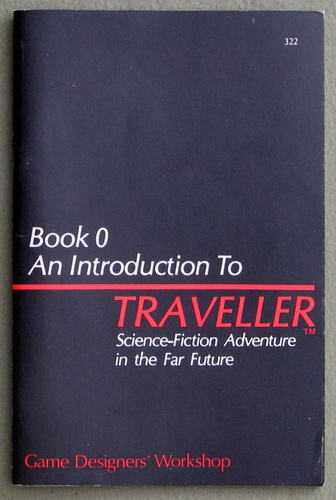 Traveller Book 0: An Introduction to Traveller - 1ST PRINT, Loren K. Wiseman