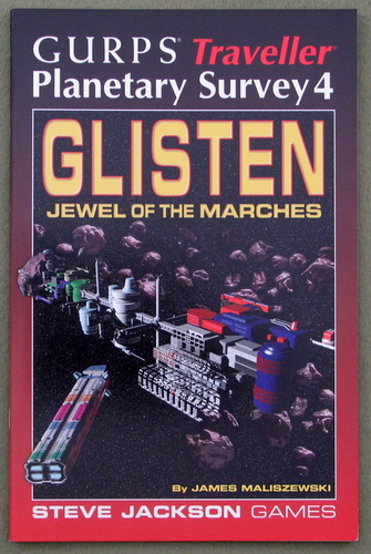 GURPS Traveller Planetary Survey 4: Glisten, Jewel of the Marches, James Maliszewski