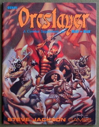 GURPS Orcslayer: A Combat Supplement for Man to Man, Warren Spector & Steve Jackson