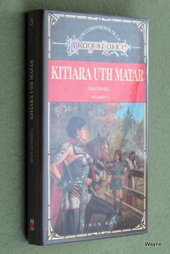 Kitiara Uth Matar (Los Compañeros de la Dragonlance, Volumen 3), Tina Daniell