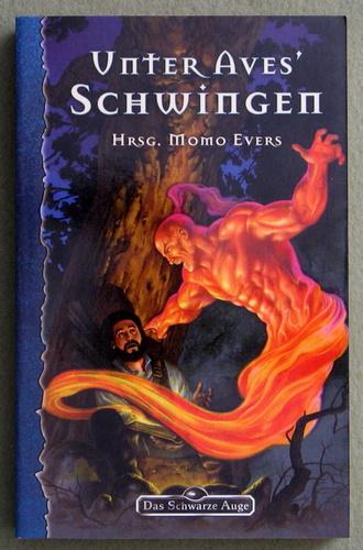 Unter Aves' Schwingen (Das Schwarze Auge), Hrsg. Momo Evers