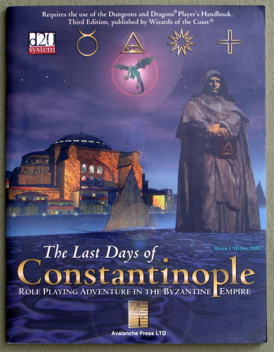The Last Days of Constantinople: Role-Playing Adventure In The Byzantine Empire