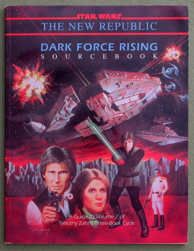 Dark Force Rising: A Guide to Volume 2 of Timothy Zahn's Three-Book Cycle (Star Wars: The New Republic), Bill Slavicsek