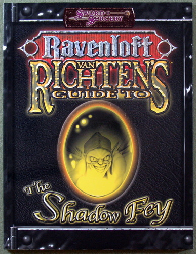 Van Richten's Guide to Shadow Fey (Dungeons & Dragons d20 3.5 Fantasy Roleplaying, Ravenloft Setting)
